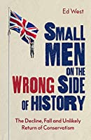 Small Men on the Wrong Side of History: How To Be A Modern Conservative