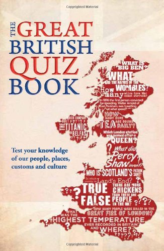 Great British Quiz Book: 5,000 Questions to Test Your Knowledge of the United Kingdom