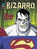Bizarro: An Origin Story (DC Super-Villains Origins)