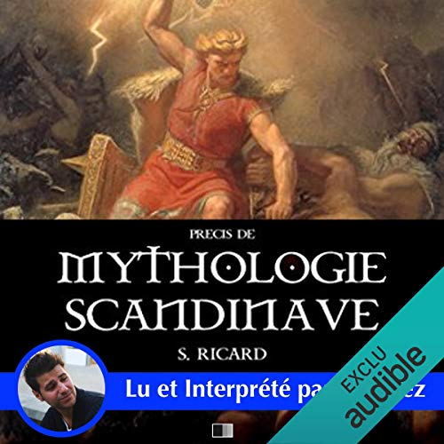 Précis de mythologie scandinave                   By:                                                                                                                                 S. Ricard                               Narrated by:                                                                                                                                 Yannick Lopez                      Length: 1 hr and 22 mins     Not rated yet     Overall 0.0
