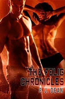 The Felig Chronicles by [P.J. Dean]