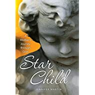Star Child: A Mother's Journey through Grief