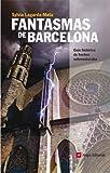 Fantasmas de Barcelona: Guía histórica de hechos sobrenaturales: 11 (Inspira)