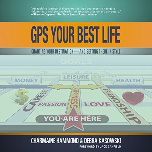 GPS Your Best Life     Charting Your Destination and Getting There in Style              De :                                                                                                                                 Charmaine Hammond,                                                                                        Debra Kasowski                               Lu par :                                                                                                                                 Julie Eickhoff                      Durée : 3 h et 34 min     Pas de notations     Global 0,0