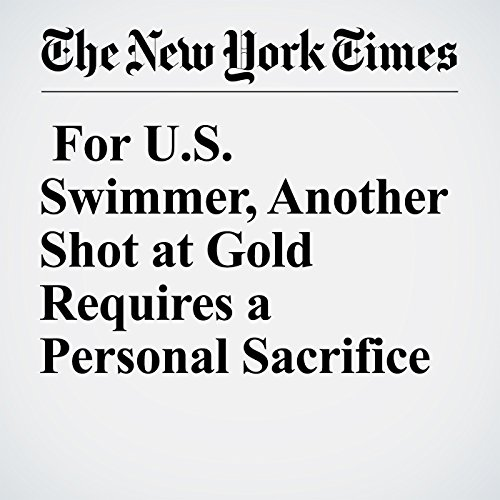 For US Swimmer, Another Shot at Gold Requires a Personal Sacrifice cover art