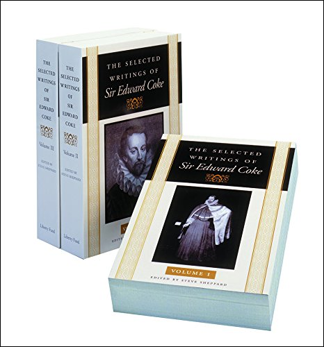 Coke, S: The Selected Writings of Sir Edward Coke, Volumes 1