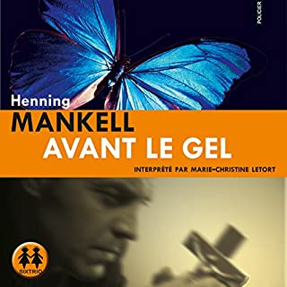Avant le gel                   By:                                                                                                                                 Henning Mankell                               Narrated by:                                                                                                                                 Marie-Christine Letort                      Length: 15 hrs and 38 mins     Not rated yet     Overall 0.0