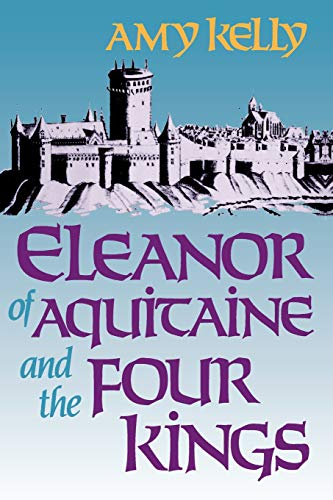 Eleanor of Aquitaine and the Four Kings (Harvard Paperbacks)
