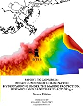 Report to Congress: Ocean Dumping of Chlorinated Hydrocarbons Under the Marine Protection, Research and Sanctuaries Act of 1972