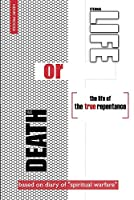 Death or Life: The Life of the True Repentance