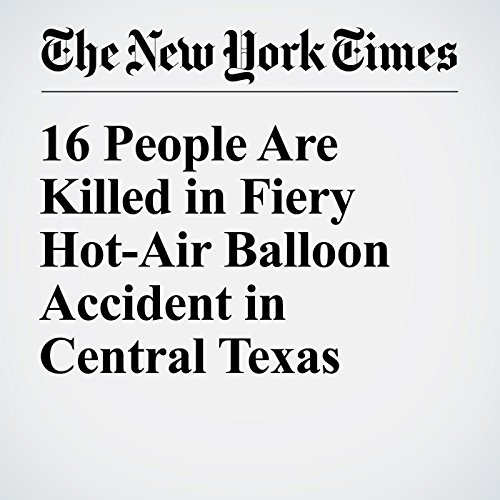 16 People Are Killed in Fiery Hot-Air Balloon Accident in Central Texas cover art
