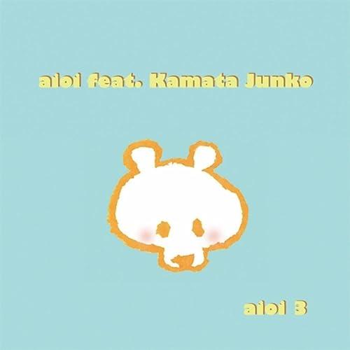 Aioi 3 (feat. Kamata Junko)