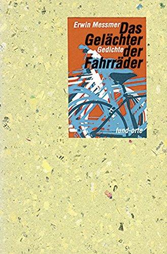 Das Gelächter der Fahrräder: Gedichte (fund-orte)