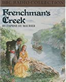 FRENCHMAN'S CREEK (BY DAPHNE DU MAURIER) (NOT ON CD!) (2-CASSETTE AUDIOTAPE RADIO DRAMATIZATION) (BBC RADIO COLLECTION)