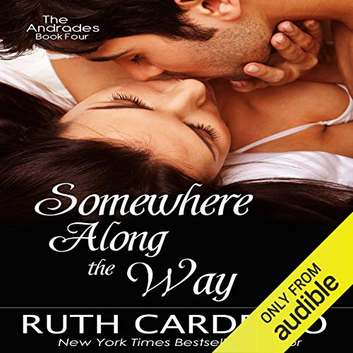 Somewhere Along the Way: The Andrades, Book 4