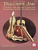 Dulcimer Jam: Favorite Jam Session Tunes for Hammered or Fretted Dulcimer...