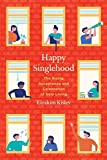 Image of Happy Singlehood: The Rising Acceptance and Celebration of Solo Living
