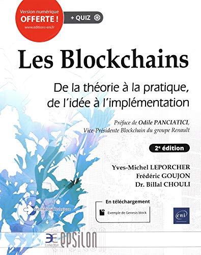 Les Blockchains : De la théorie à la pratique, de l'idée à l'implémentation (2e édition)