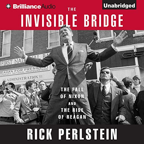 The Invisible Bridge Audiobook By Rick Perlstein cover art
