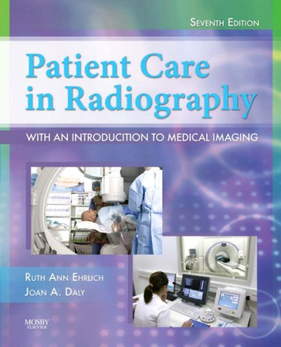 Patient Care in Radiography: With an Introduction to Medical Imaging (Ehrlich, Patient Care in Radiography)