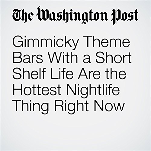 Gimmicky Theme Bars With a Short Shelf Life Are the Hottest Nightlife Thing Right Now copertina