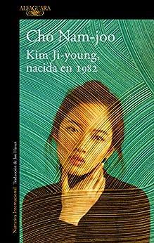 Kim Ji-young, nacida en 1982 (Spanish Edition) por [Cho Nam-joo, Joo Hasun]