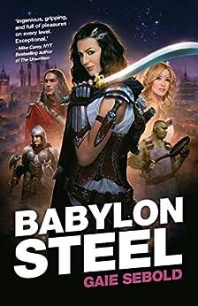 Babylon Steel by [Gaie Sebold]