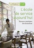 L'école de service aujourd'hui - Travaux pratiques de restaurant by Olivier Lux (2011-05-23) - Lanore Jacques - 23/05/2011