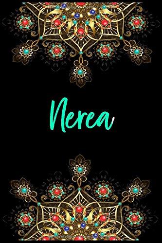 Nerea: Cuaderno de notas Nombre personalizado Nerea, El mejor Regalo de cumpleaños o Navidad o San Valentin o acción de gracias para la esposa, mamá, hermana, hija-Diseño: floral,110 páginas rayadas.
