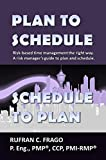 Plan to Schedule, Schedule to Plan