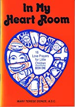 In My Heart Room, Book One: 16 Love Prayers for Little Children by Mary Terese Donze (1982-12-03)