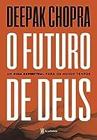 O futuro de Deus: Um guia espiritual para os novos tempos - 2ª Edição