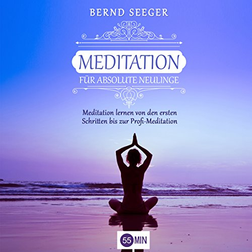 Meditation für absolute Neulinge Titelbild