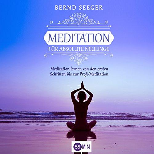 Meditation für absolute Neulinge audiobook cover art