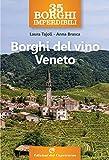 35 borghi imperdibili. Borghi del vino Veneto...