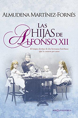 Las hijas de Alfonso XII (Novela histórica)