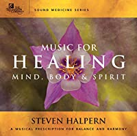 Music for Healing Mind Body & Spirit