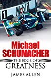 Michael Schumacher: The Edge of Greatness...