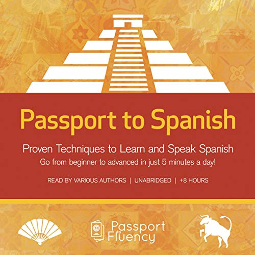 Passport to Spanish: Proven Techniques to Learn and Speak Spanish audiobook cover art