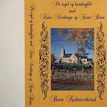På Orgel Og Hardingfele Med Kåre Nordstoga Og Knut Buen