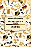 willkommen in Frankfurt am Main - Hesse: Lined Travel Journal, Cute Germany Notebook, Perfect gift for your Trip in Deutschland States and Cities