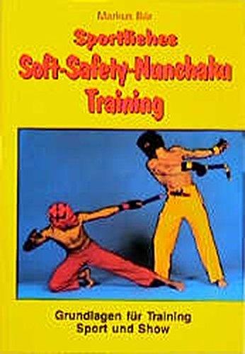 Sportliches Soft-Safety-Nunchaku-Training: Grundlagen für Training, Sport und Show