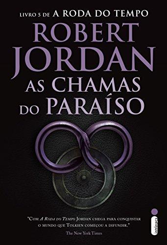 As Chamas do Paraíso (A roda do tempo Livro 5)