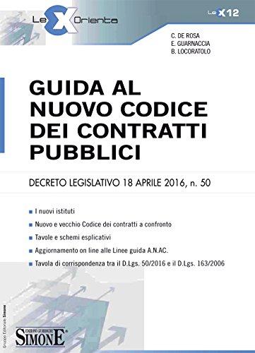 Guida al Nuovo Codice dei Contratti Pubblici: D.Lgs. 18 aprile 2016, n. 50 • I nuovi istituti • Nuovo e vecchio Codice dei contratti a confronto • Tavole ... tra il D.Lgs. 50/2016 e il D.Lgs. 163/2006
