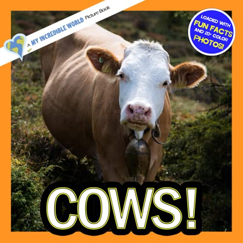 Cows!: A My Incredible World Picture Book for Children (My Incredible World: Nature and Animal Picture Books for Children) (Volume 6)