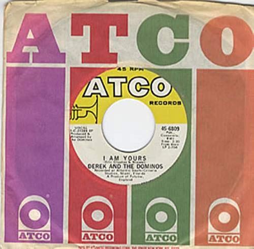 DEREK AND THE DOMINOS 45 RPM I AM YOURS / LAYLA