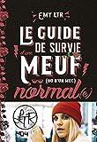 EMY LTR : Le guide de survie d'une meuf normale - Roman humour geek - Dès 13 ans