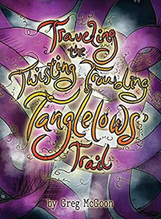 Traveling the Twisting Troubling Tanglelows' Trail