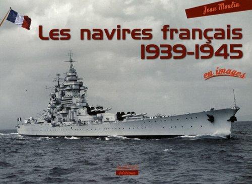Les navires français : 1939-1945