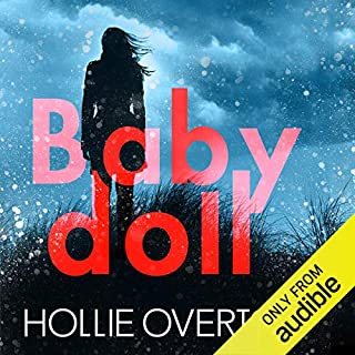 Baby Doll                   By:                                                                                                                                 Hollie Overton                               Narrated by:                                                                                                                                 Laurence Bouvard                      Length: 9 hrs and 24 mins     254 ratings     Overall 4.1